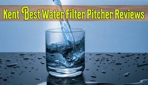 10 Kent Best Water Filter Pitcher Reviews 2020