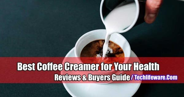 Top 8 Best Coffee Creamers of 2019 with Buyers Guide