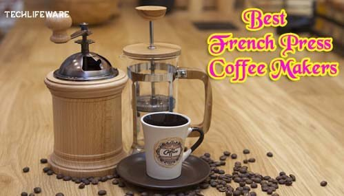 Top 8 Best French Press Coffee Makers Reviews in 2019