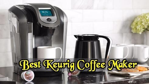 Top 5 Best Keurig Coffee Maker of 2019 – Ultimate Buyer's Guide