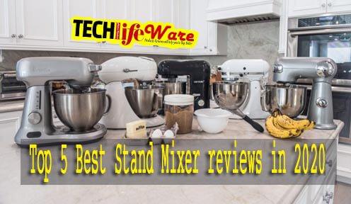 Best Stand Mixer reviews 2020