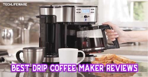 Top 11 Best Drip Coffee Maker Reviews 2019