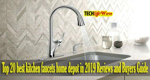 Top 20 best kitchen faucets home depot in 2019 Reviews