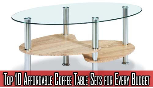 Top 10 Affordable Coffee Table Sets for Every Budget