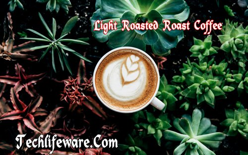Light Roasted Roast Coffee